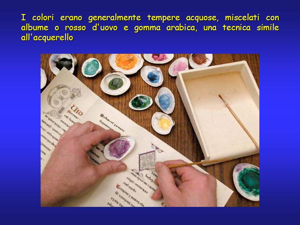 I colori erano generalmente tempere acquose, miscelati con albume o rosso d uovo e gomma arabica, una tecnica simile all acquerello