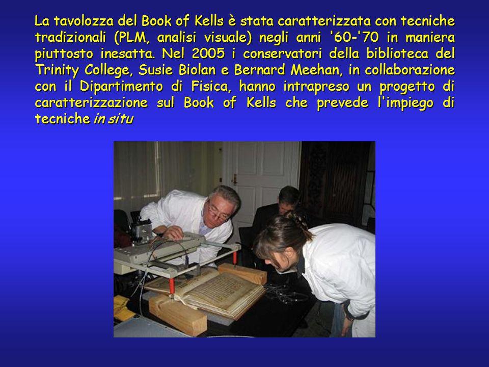 La tavolozza del Book of Kells è stata caratterizzata con tecniche tradizionali (PLM, analisi visuale) negli anni 60- 70 in maniera piuttosto inesatta.
