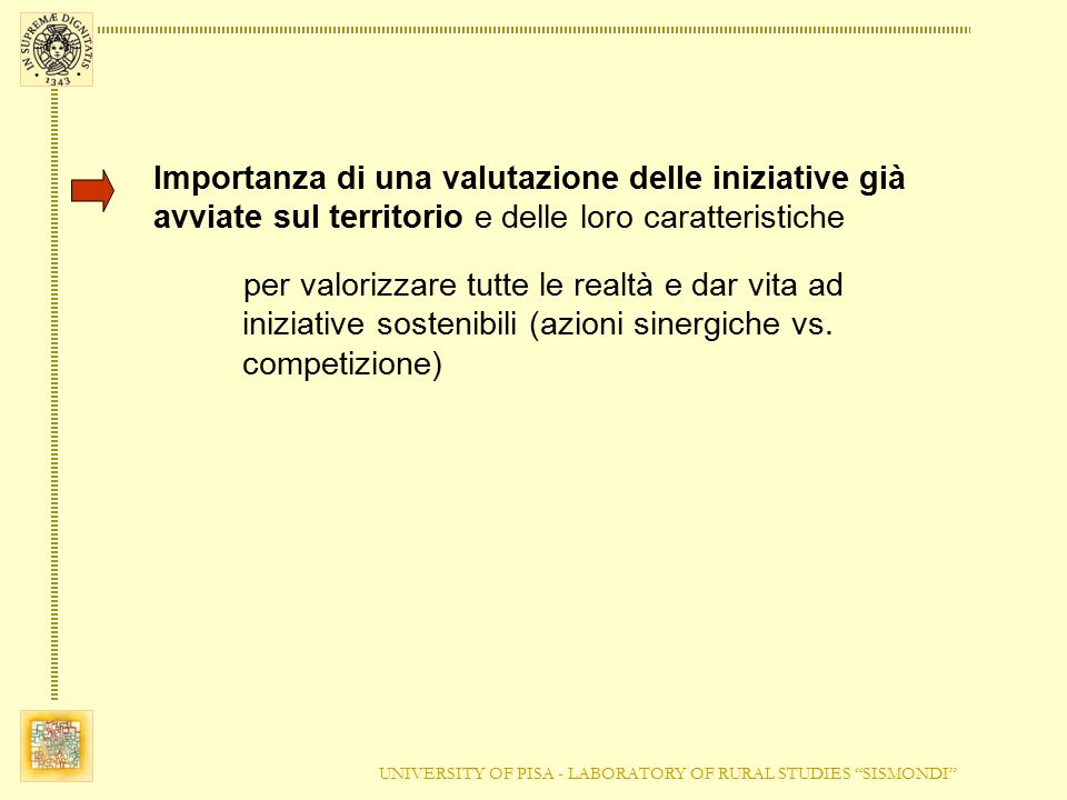 Importanza di una valutazione delle iniziative già avviate sul territorio e delle loro caratteristiche per valorizzare tutte le realtà e dar vita ad iniziative sostenibili (azioni sinergiche vs.