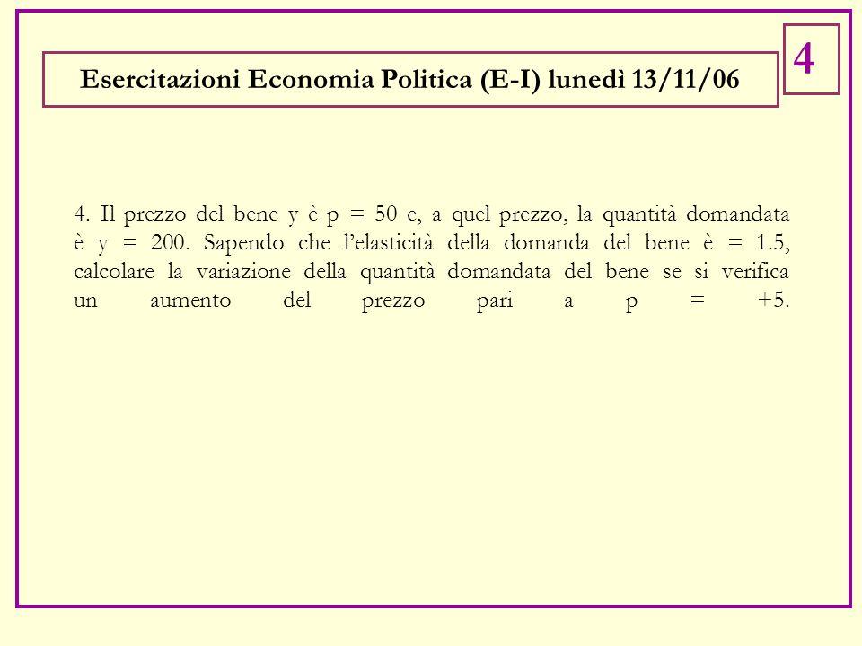5.La curva di domanda del bene A y a = 100 - 2p a ; quella del bene B è y b = 120 - 3p b.