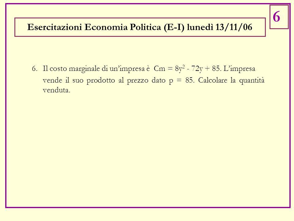6.Il costo marginale di un'impresa è Cm = 8y 2 - 72y + 85.
