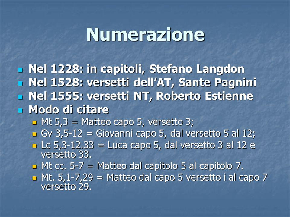 Numerazione Nel 1228: in capitoli, Stefano Langdon Nel 1228: in capitoli, Stefano Langdon Nel 1528: versetti dell'AT, Sante Pagnini Nel 1528: versetti
