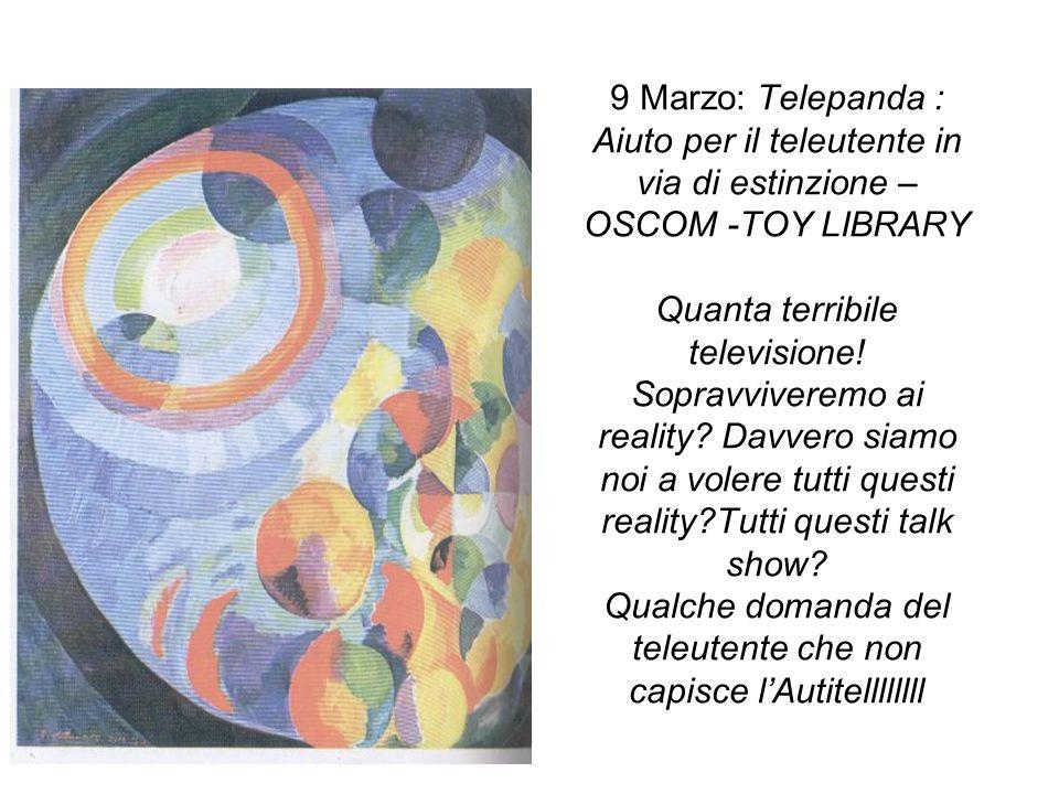 9 Marzo: Telepanda : Aiuto per il teleutente in via di estinzione – OSCOM -TOY LIBRARY Quanta terribile televisione.