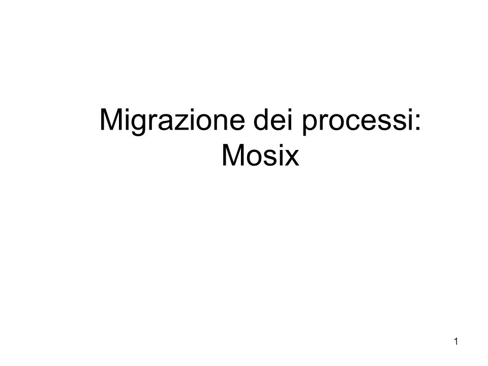 2 Cosa è Mosix/OpenMOSIX .