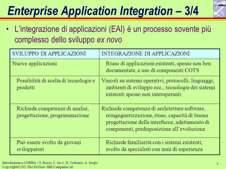 8 Introduzione a CORBA – S. Russo, C. Savy, D. Cotroneo, A. Sergio Copyright©2002 The McGraw-Hill Companies srl Enterprise Application Integration – 3