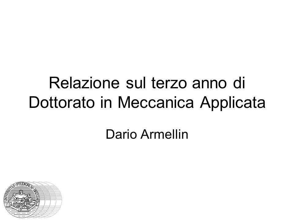 Relazione sul terzo anno di Dottorato in Meccanica Applicata Dario Armellin