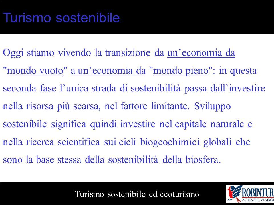 Turismo sostenibile ed ecoturismo Turismo sostenibile Oggi stiamo vivendo la transizione da un'economia da