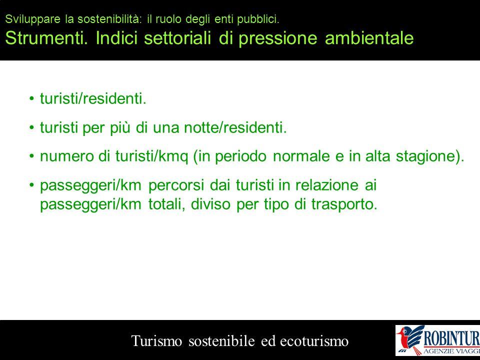 Sviluppare la sostenibilità: il ruolo degli enti pubblici. Strumenti. Indici settoriali di pressione ambientale Turismo sostenibile ed ecoturismo turi