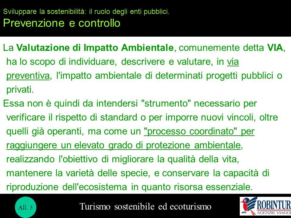 Sviluppare la sostenibilità: il ruolo degli enti pubblici. Prevenzione e controllo Turismo sostenibile ed ecoturismo La Valutazione di Impatto Ambient