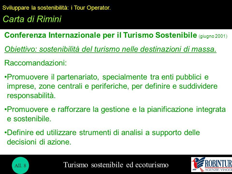 Turismo sostenibile ed ecoturismo Sviluppare la sostenibilità: i Tour Operator. Carta di Rimini Conferenza Internazionale per il Turismo Sostenibile (