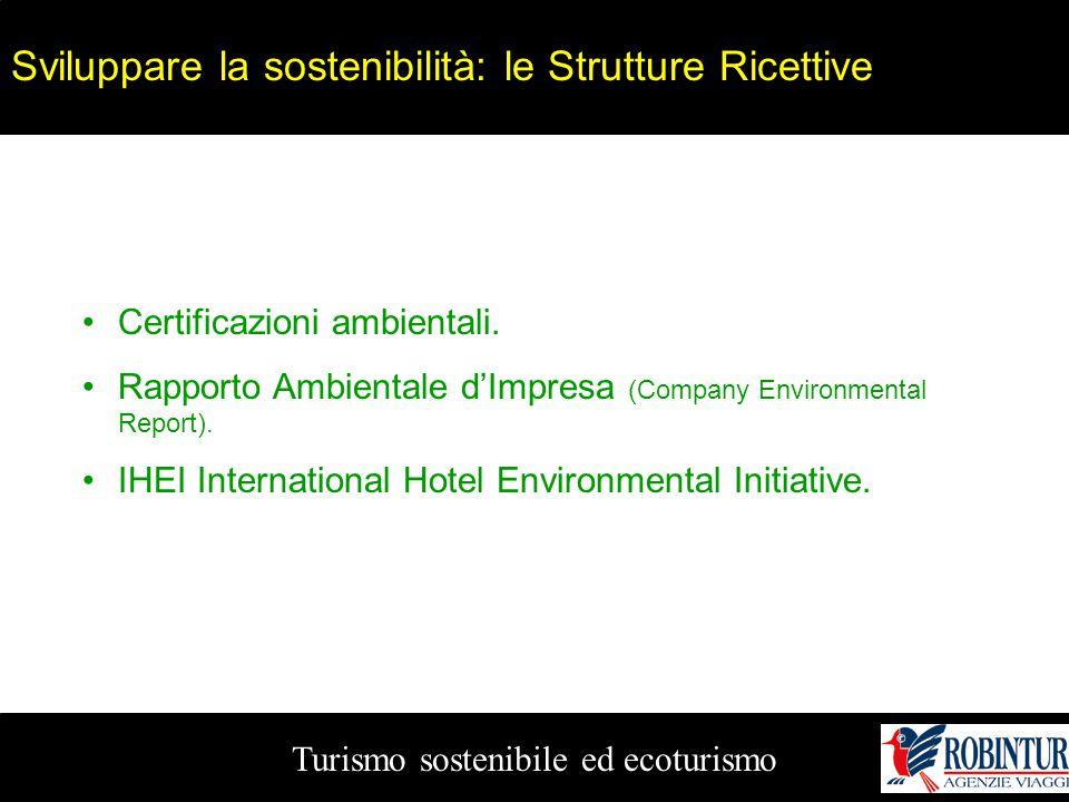 Turismo sostenibile ed ecoturismo Sviluppare la sostenibilità: le Strutture Ricettive Certificazioni ambientali. Rapporto Ambientale d'Impresa (Compan
