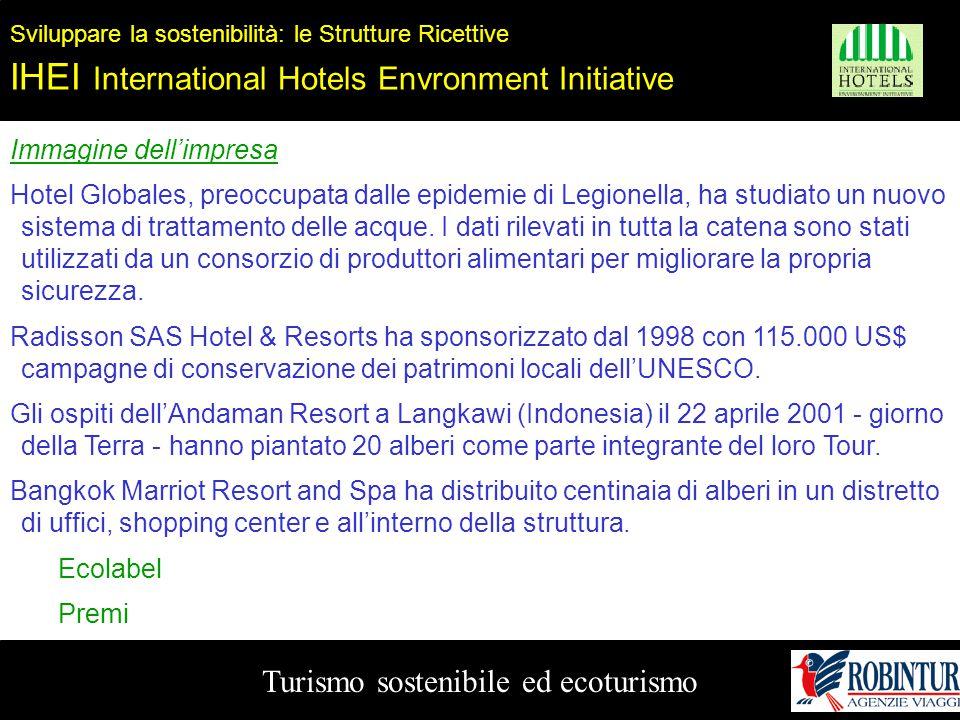 Turismo sostenibile ed ecoturismo Sviluppare la sostenibilità: le Strutture Ricettive IHEI International Hotels Envronment Initiative Immagine dell'im