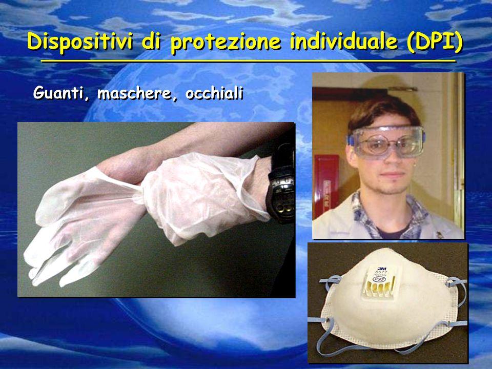 Dispositivi di protezione individuale (DPI) Guanti, maschere, occhiali