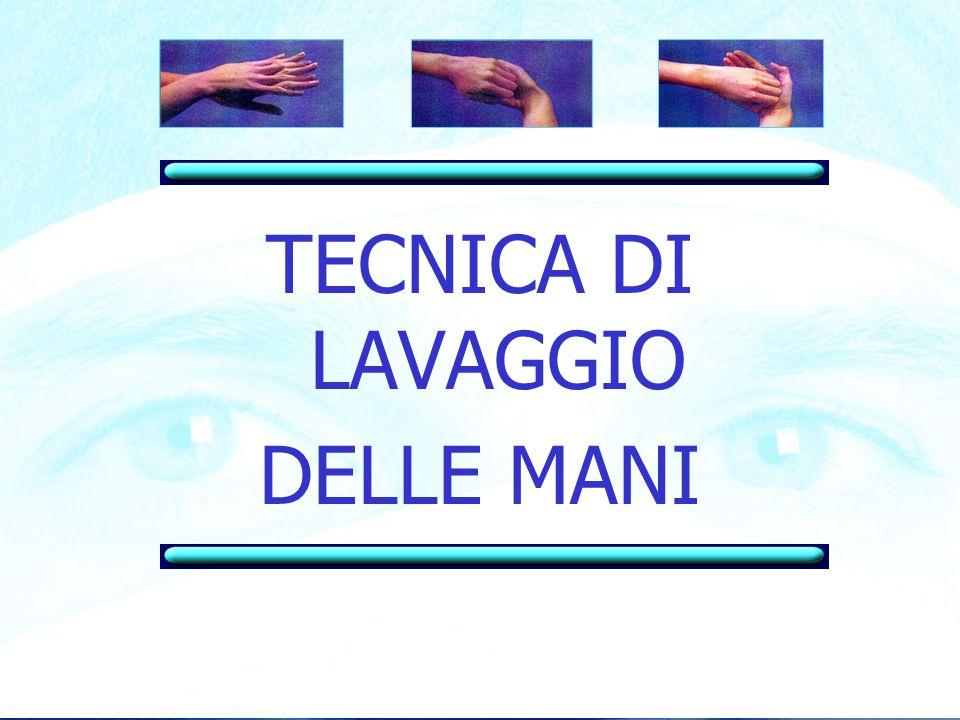 TECNICA DI LAVAGGIO DELLE MANI