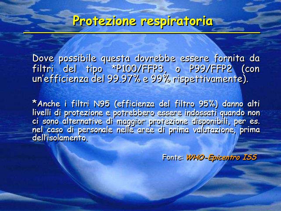 Protezione respiratoria Dove possibile questa dovrebbe essere fornita da filtri del tipo *P100/FFP3, o P99/FFP2 (con un'efficienza del 99.97% e 99% ri