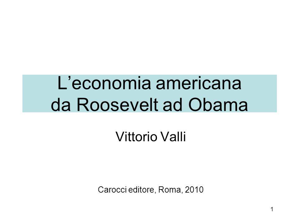 1 L'economia americana da Roosevelt ad Obama Vittorio Valli Carocci editore, Roma, 2010