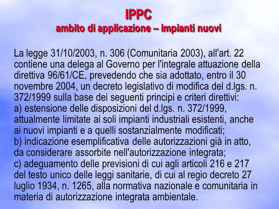 La legge 31/10/2003, n. 306 (Comunitaria 2003), all art.