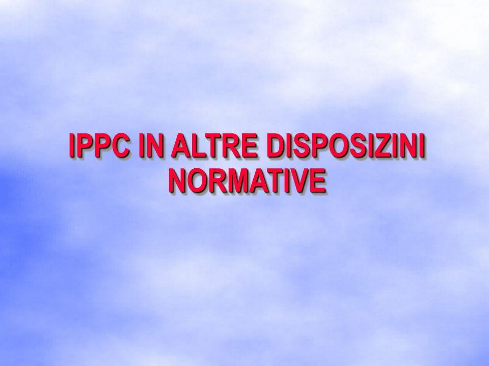 IPPC IN ALTRE DISPOSIZINI NORMATIVE