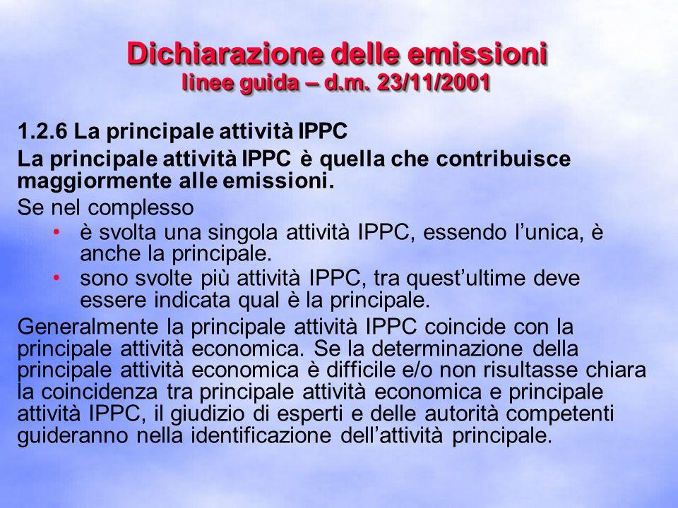 1.2.6 La principale attività IPPC La principale attività IPPC è quella che contribuisce maggiormente alle emissioni.