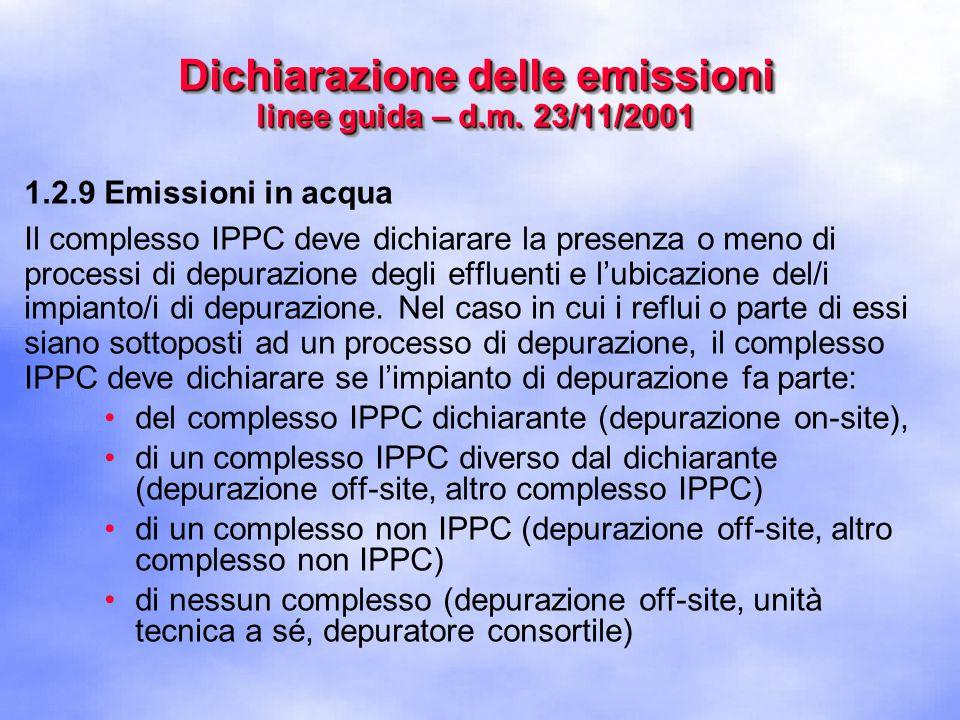 1.2.9 Emissioni in acqua Il complesso IPPC deve dichiarare la presenza o meno di processi di depurazione degli effluenti e l'ubicazione del/i impianto/i di depurazione.