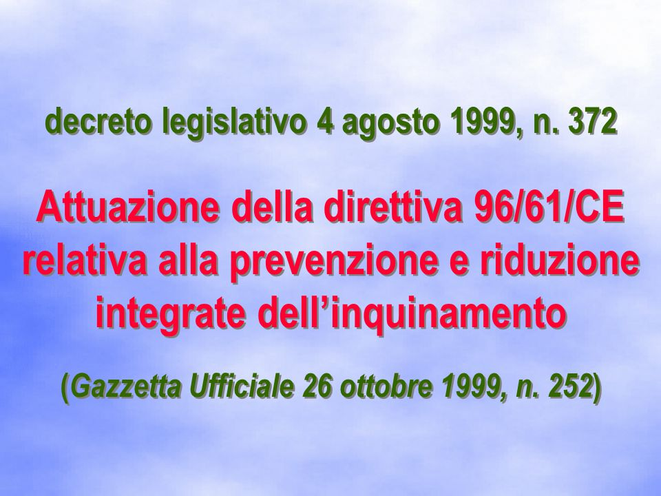 IPPC finalità – art.1, d.lgs. n. 372/1999 il d.lgs.