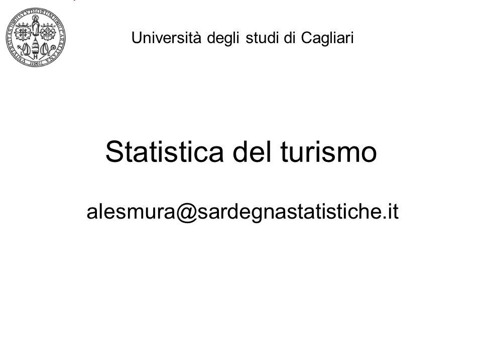 Statistica del turismo alesmura@sardegnastatistiche.it Università degli studi di Cagliari