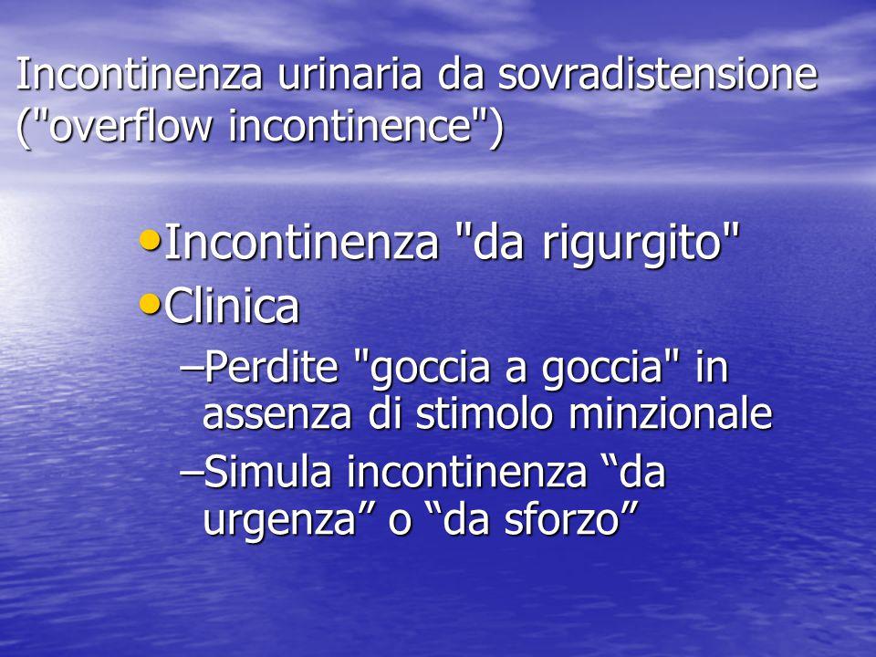 Incontinenza urinaria da sovradistensione (