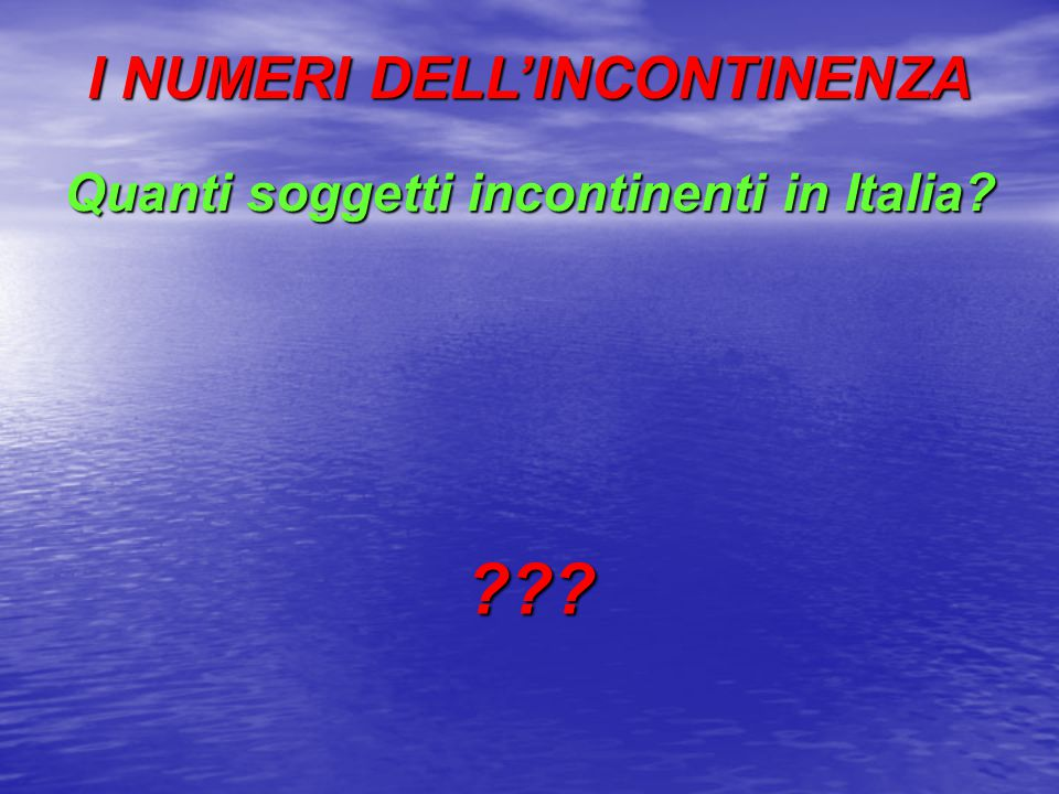 I NUMERI DELL'INCONTINENZA In un campione di 9613 uomini con più di 50 anni (media 64,8): Parazzini F.