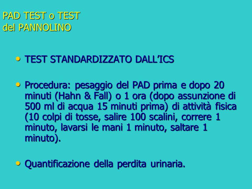 PAD TEST o TEST del PANNOLINO TEST STANDARDIZZATO DALL'ICS TEST STANDARDIZZATO DALL'ICS Procedura: pesaggio del PAD prima e dopo 20 minuti (Hahn & Fal