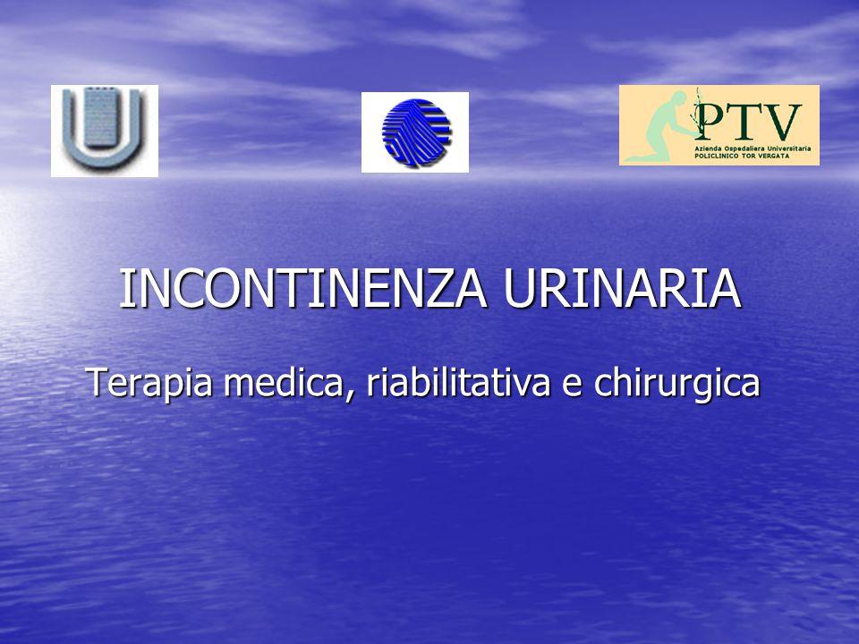 INCONTINENZA URINARIA Terapia medica, riabilitativa e chirurgica