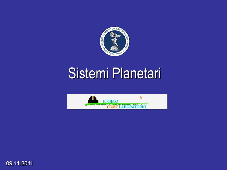 Progetto Educativo 2008/2009 Sistemi Planetari 09.11.2011