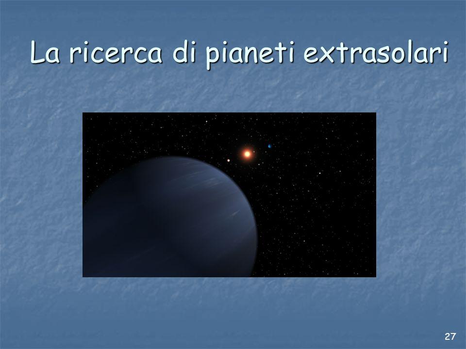 27 La ricerca di pianeti extrasolari