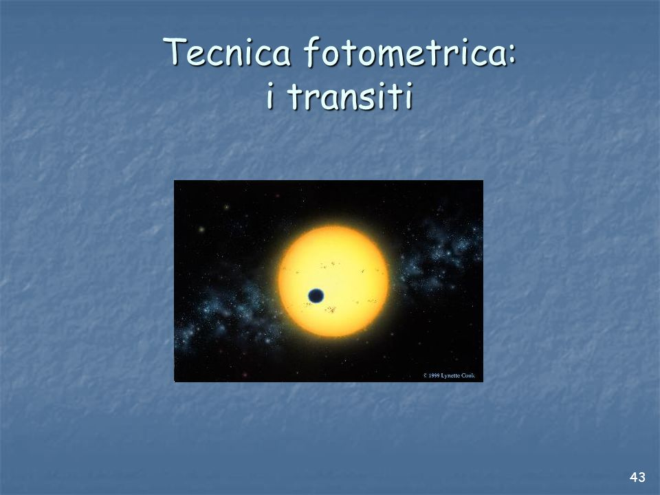 43 Tecnica fotometrica: i transiti