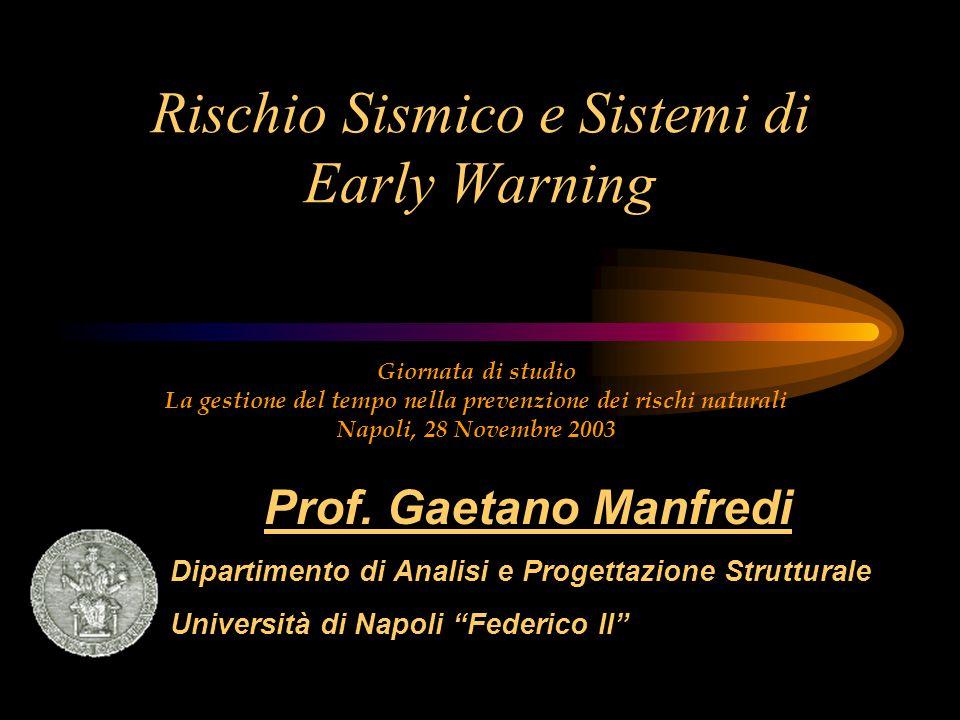 Rischio Sismico e Sistemi di Early Warning Giornata di studio La gestione del tempo nella prevenzione dei rischi naturali Napoli, 28 Novembre 2003 Pro