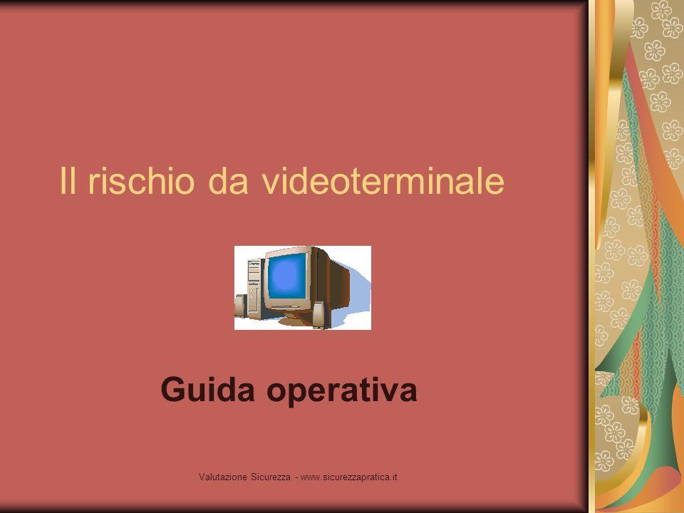 Valutazione Sicurezza - www.sicurezzapratica.it Disturbi da radiazioni Da numerosi studi effettuati sono esclusi rischi specifici per i videoterminali derivanti da radiazioni ionizzanti e non ionizzanti.