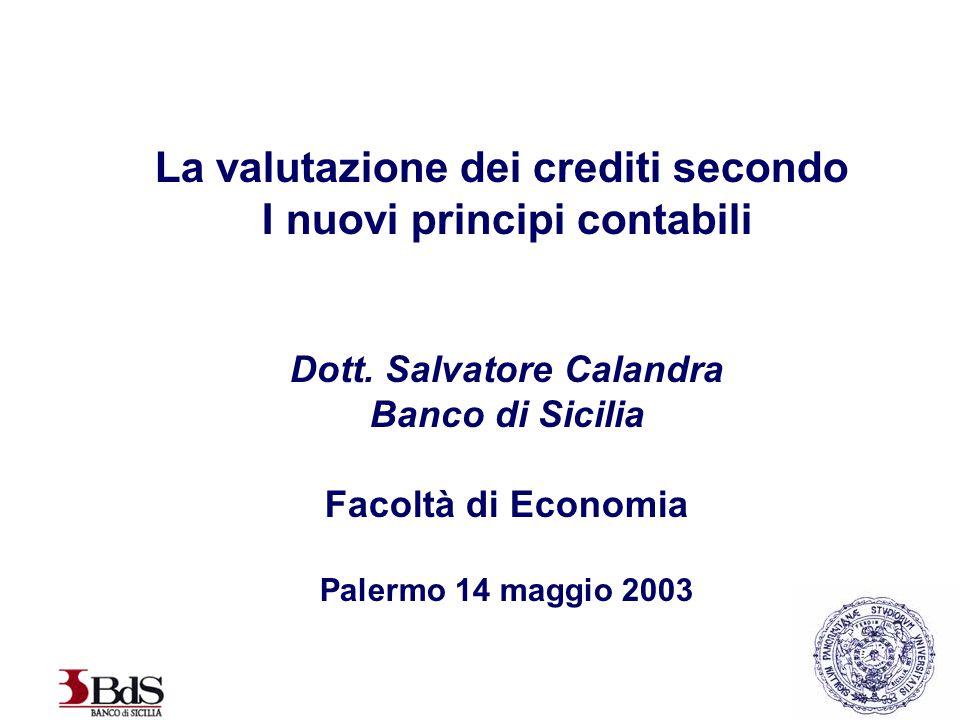 La valutazione dei crediti secondo I nuovi principi contabili Dott.
