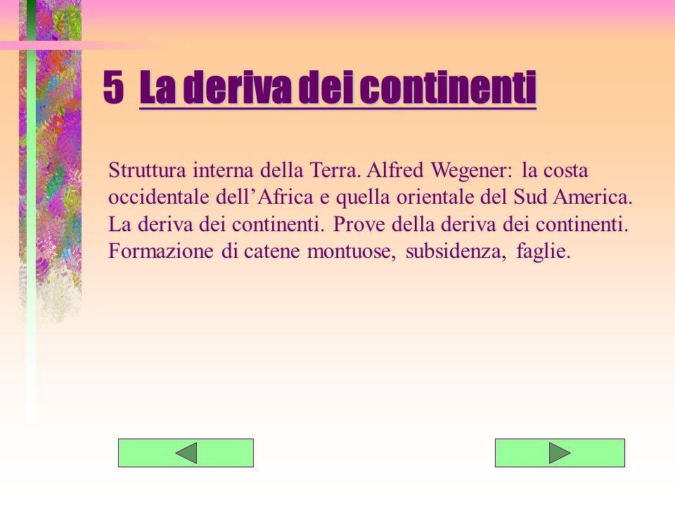 5 L a deriva dei continenti Struttura interna della Terra.
