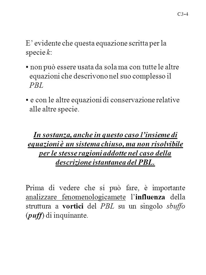 C3-4 E' evidente che questa equazione scritta per la specie k: non può essere usata da sola ma con tutte le altre equazioni che descrivono nel suo com