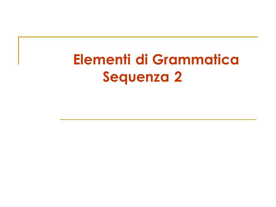 Elementi di Grammatica Sequenza 2