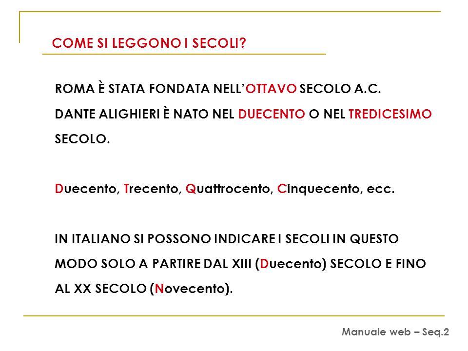 COME SI LEGGONO I SECOLI.ROMA È STATA FONDATA NELL'OTTAVO SECOLO A.C.