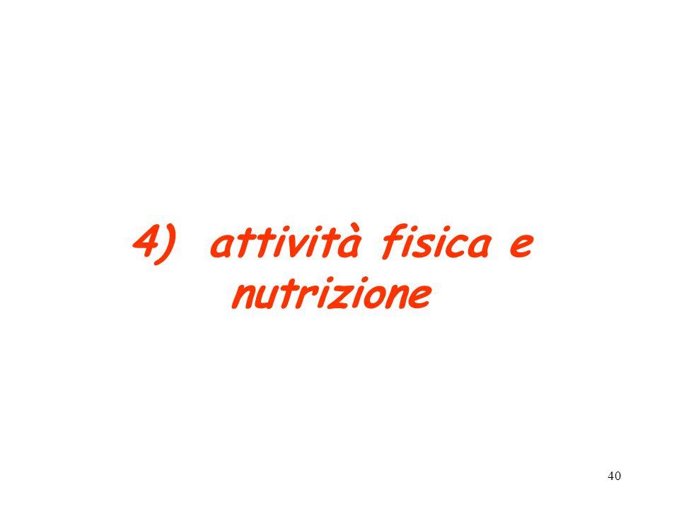 40 4) attività fisica e nutrizione