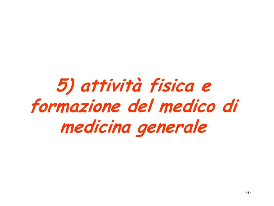 50 5) attività fisica e formazione del medico di medicina generale