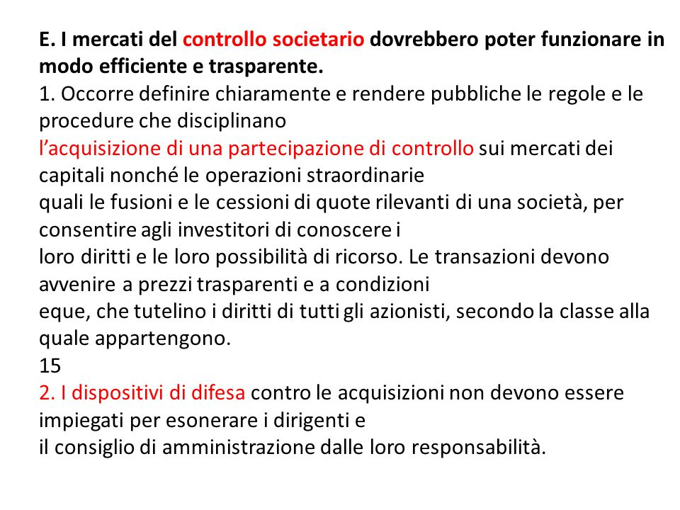 E. I mercati del controllo societario dovrebbero poter funzionare in modo efficiente e trasparente.
