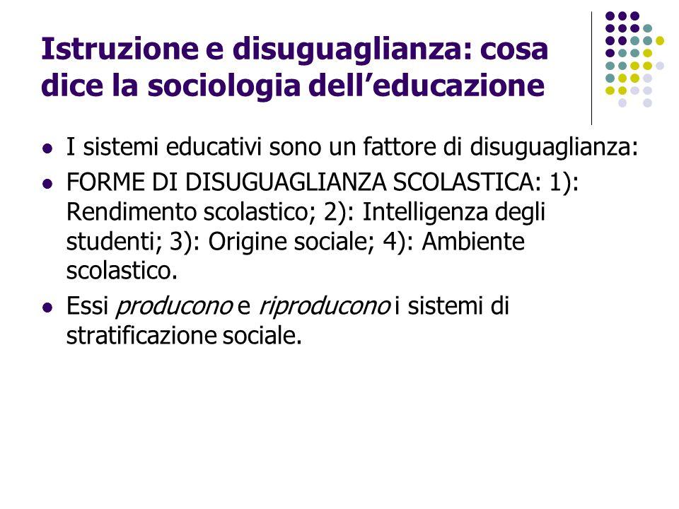 Istruzione e disuguaglianza: cosa dice la sociologia dell'educazione I sistemi educativi sono un fattore di disuguaglianza: FORME DI DISUGUAGLIANZA SC