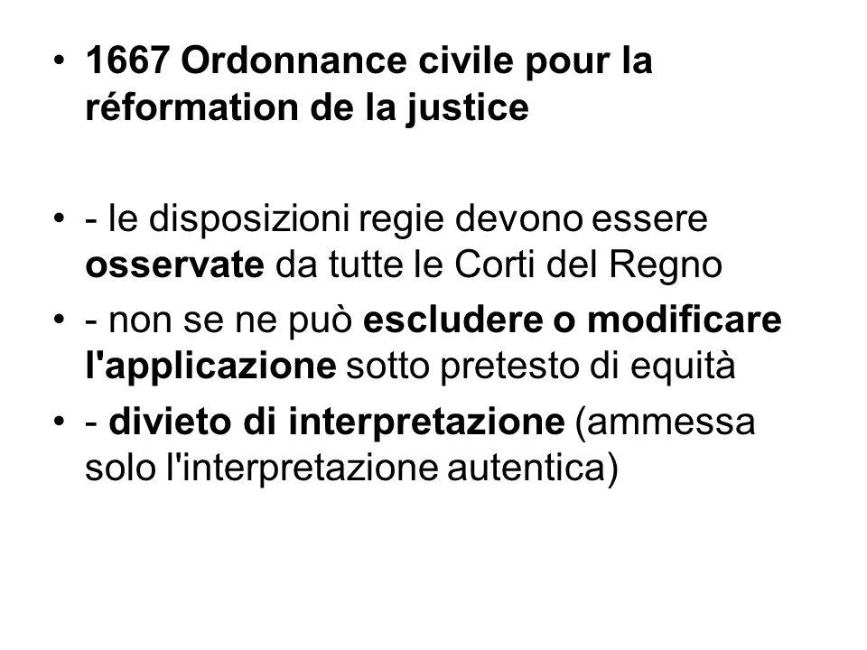 1667 Ordonnance civile pour la réformation de la justice - le disposizioni regie devono essere osservate da tutte le Corti del Regno - non se ne può e