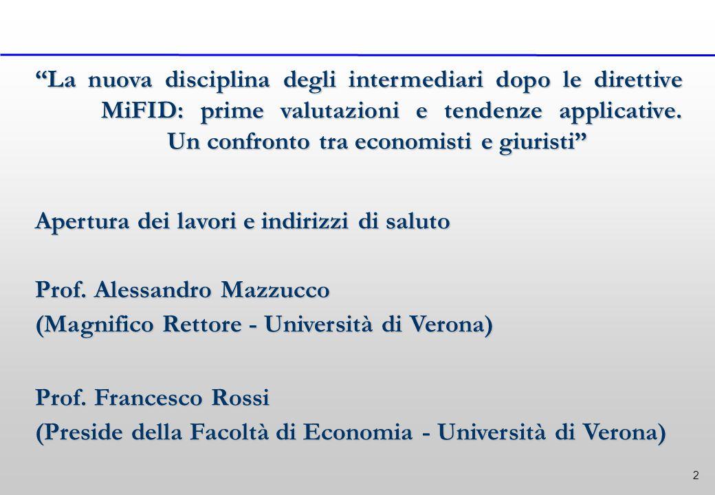 2 La nuova disciplina degli intermediari dopo le direttive MiFID: prime valutazioni e tendenze applicative.