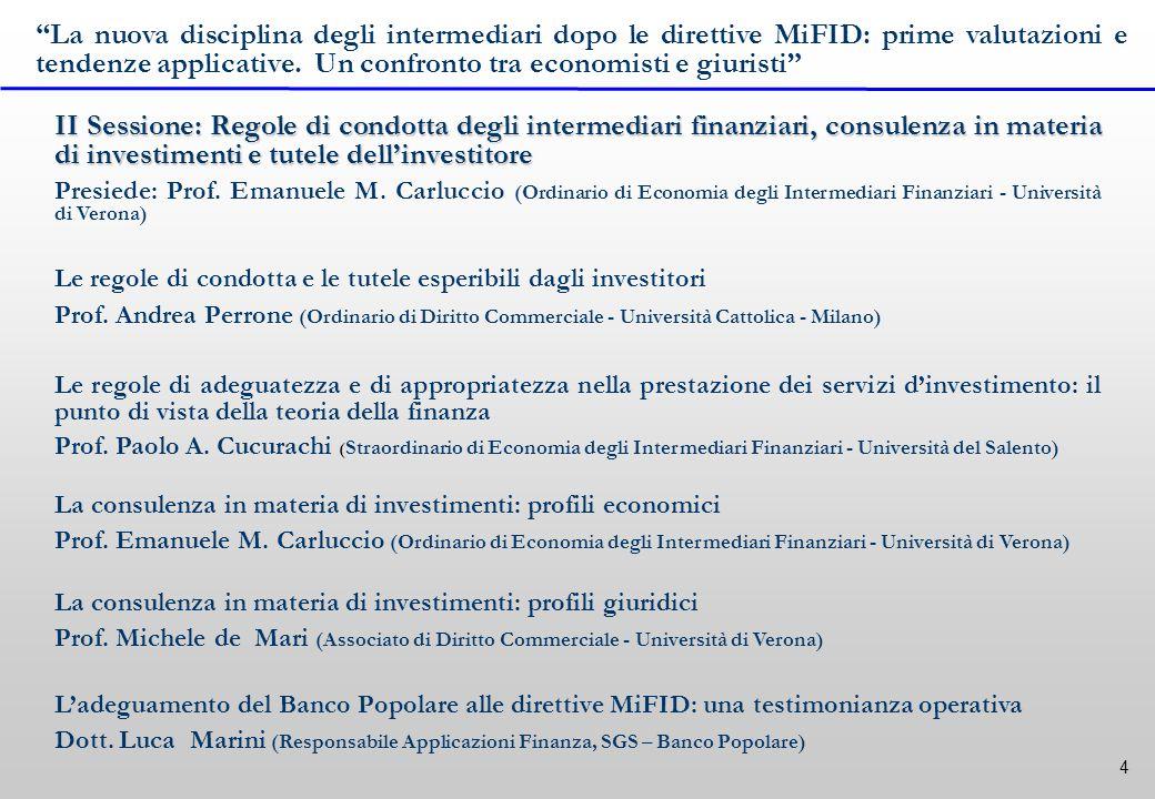 4 II Sessione: Regole di condotta degli intermediari finanziari, consulenza in materia di investimenti e tutele dell'investitore Presiede: Prof.