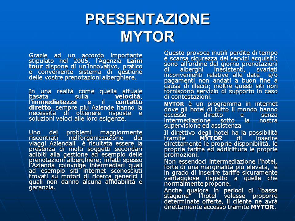PRESENTAZIONE MYTOR Grazie ad un accordo importante stipulato nel 2005, l'Agenzia Laim tour dispone di un'innovativo, pratico e conveniente sistema di