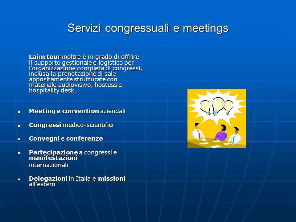 Servizi congressuali e meetings Laim tour inoltre è in grado di offrire il supporto gestionale e logistico per l'organizzazione completa di congressi,