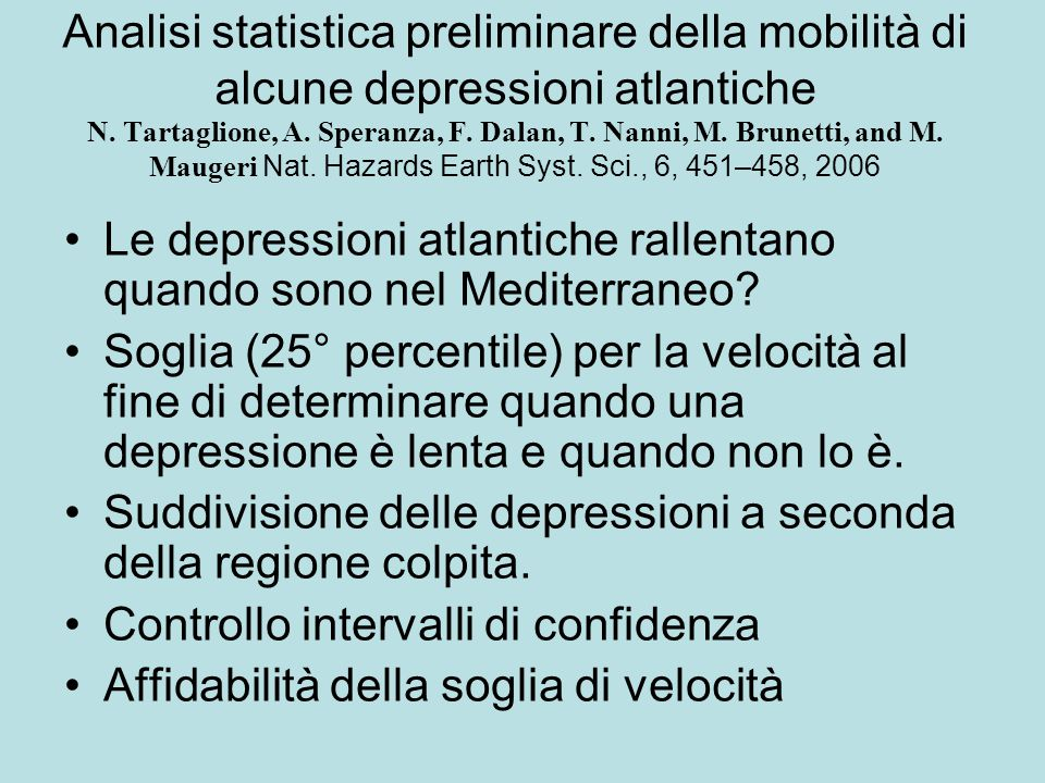 Analisi statistica preliminare della mobilità di alcune depressioni atlantiche N. Tartaglione, A. Speranza, F. Dalan, T. Nanni, M. Brunetti, and M. Ma